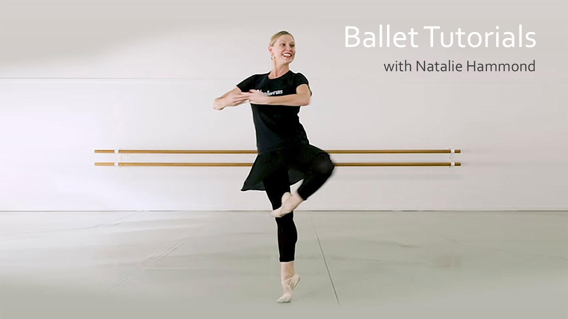 Ballet Tutorials with Natalie Hammond